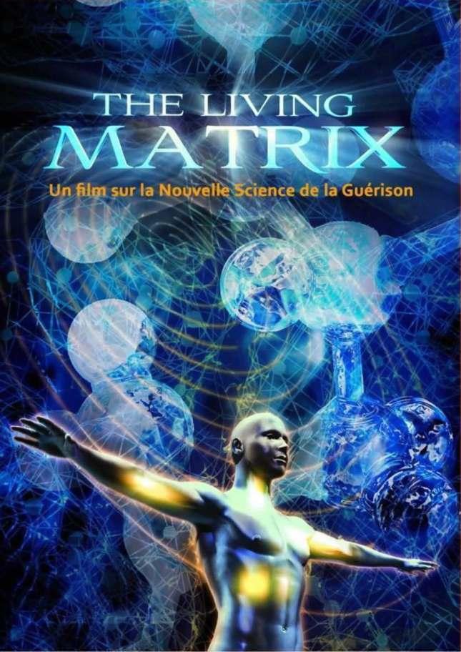 The Living Matrix : La nouvelle science de la guérison