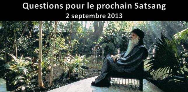 Questions pour le prochain Satsang - 02-09-2013