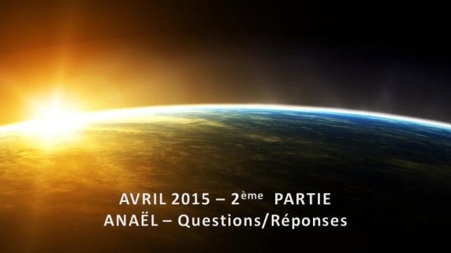 Anaël - Avril 2015 - 2ème Partie - Questions-Réponses