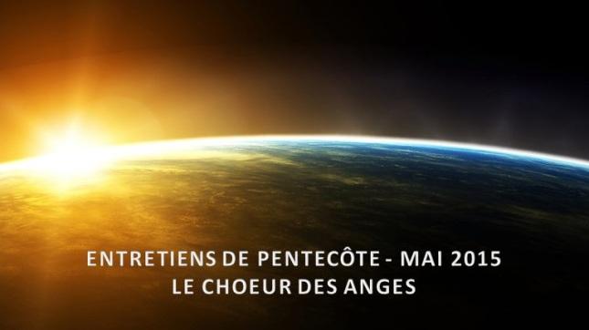 ENTRETIENS DE PENTECÔTE - MAI 2015 - LE CHOEUR DES ANGES