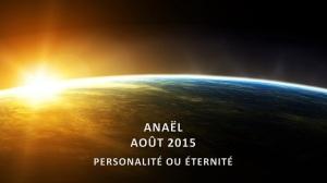 ANAËL - Personnalité ou Éternité - Août 2015 - 640PX