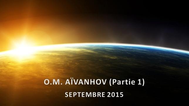 O.M. AÏVANHOV (Par O.M. Aïvanhov) - Septembre 2015